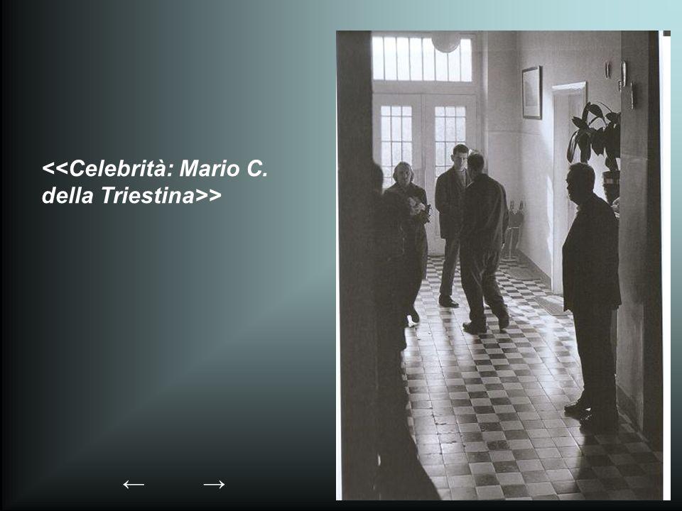 <<Celebrità: Mario C. della Triestina>>