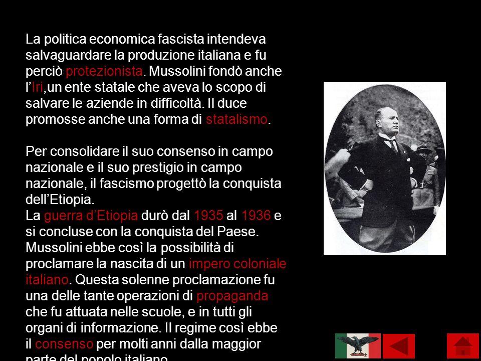 La politica economica fascista intendeva salvaguardare la produzione italiana e fu perciò protezionista.