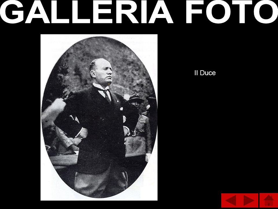 GALLERIA FOTO Il Duce