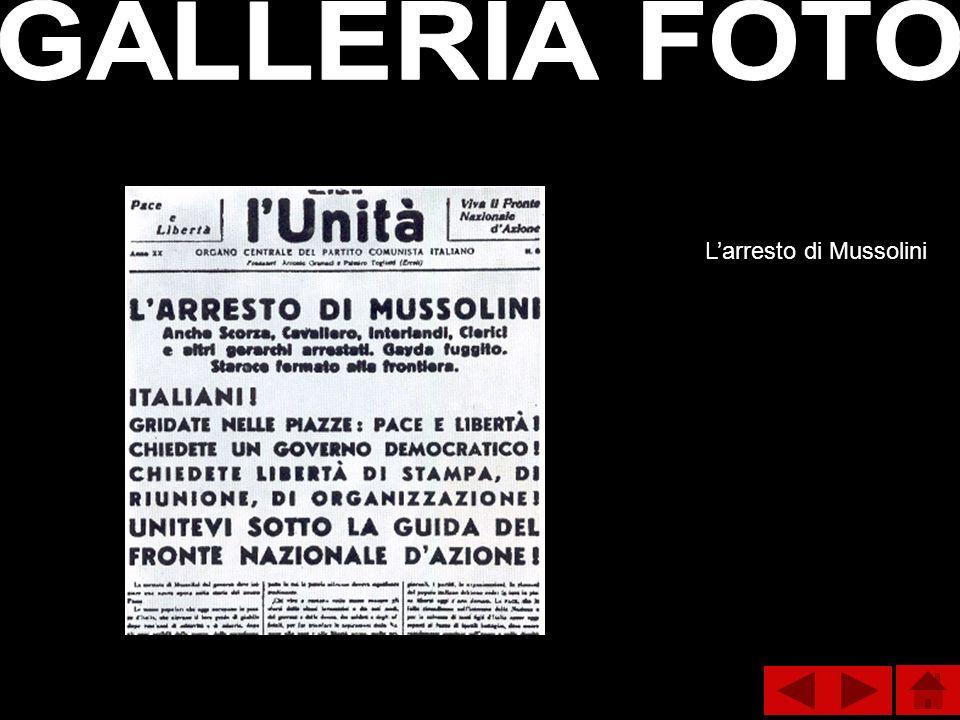 GALLERIA FOTO L'arresto di Mussolini