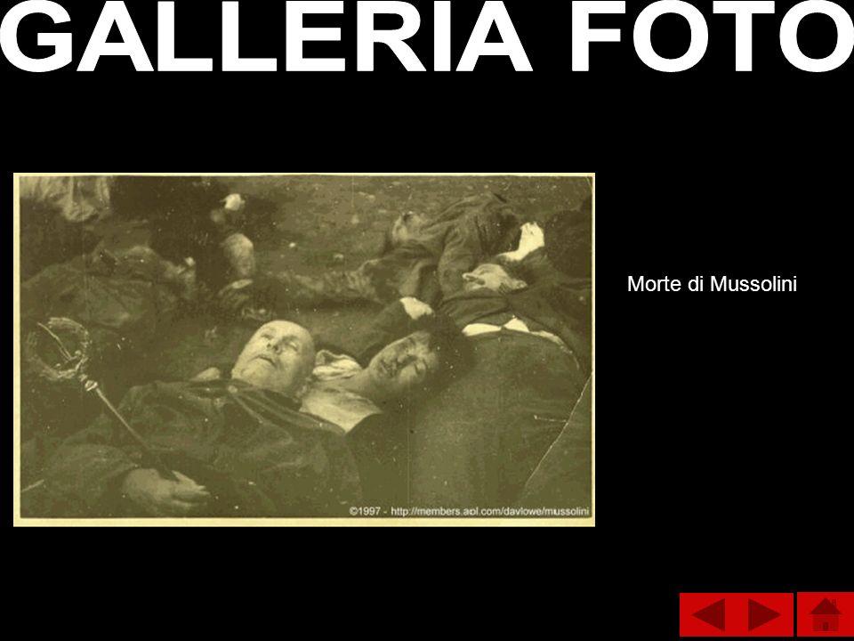 GALLERIA FOTO Morte di Mussolini