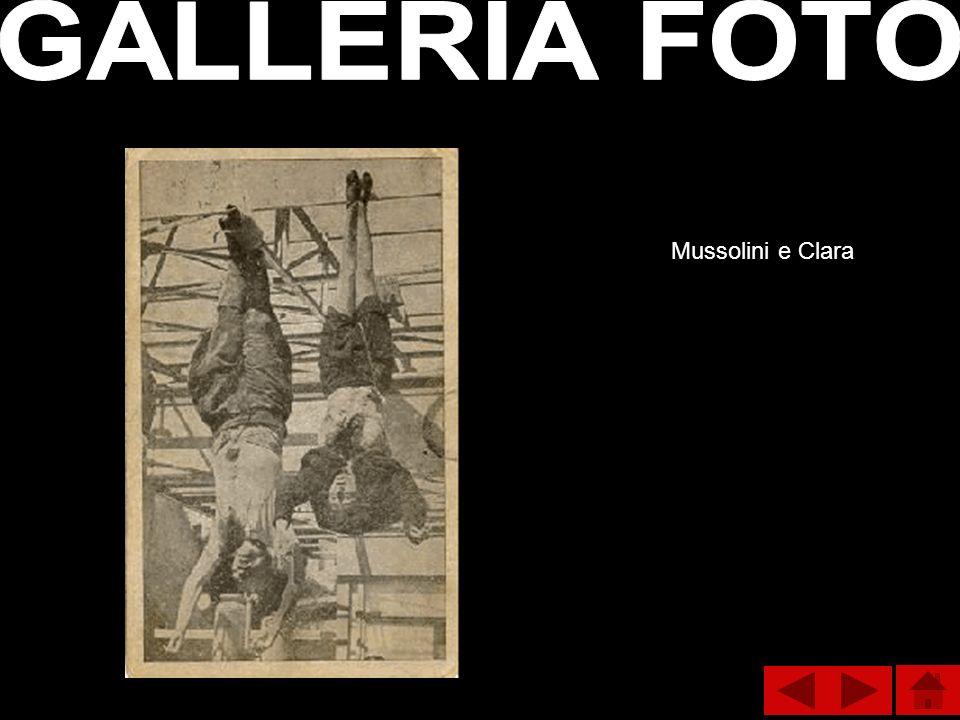 GALLERIA FOTO Mussolini e Clara