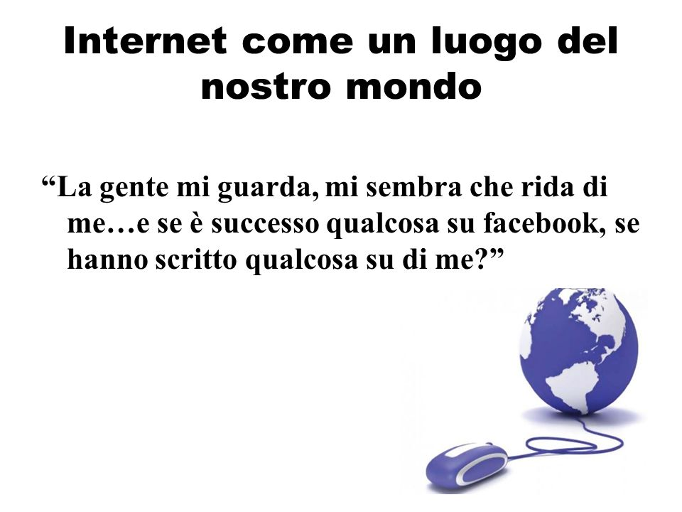 Internet come un luogo del nostro mondo