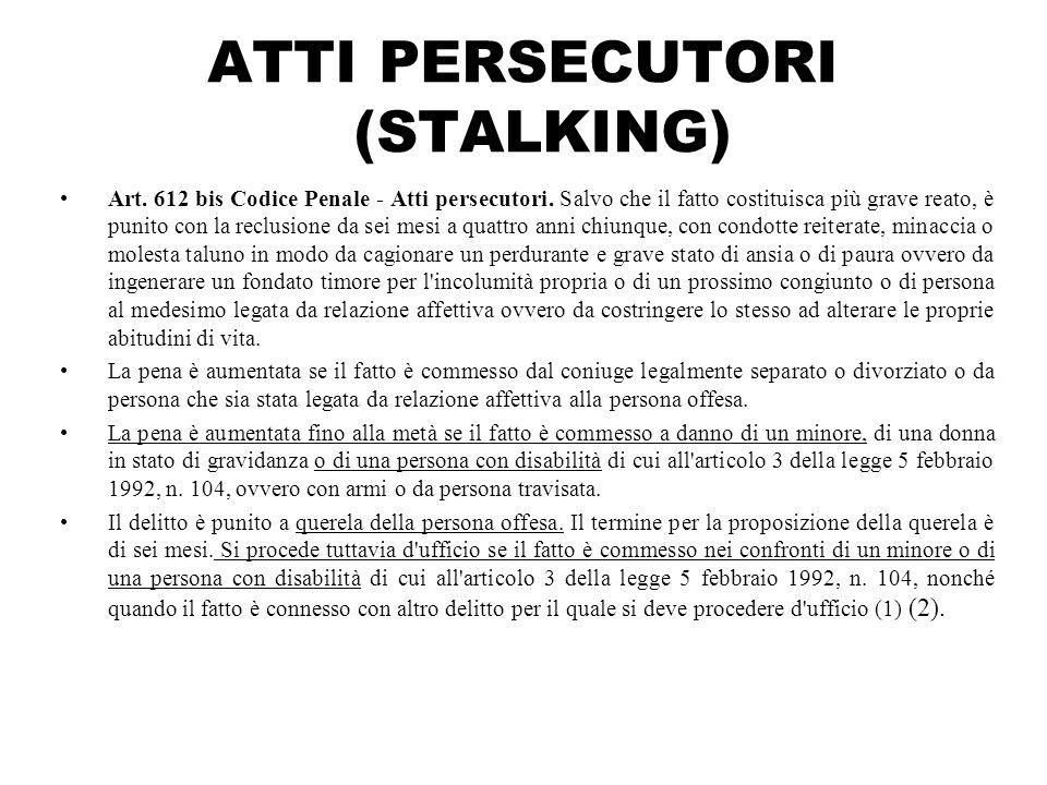 ATTI PERSECUTORI (STALKING)