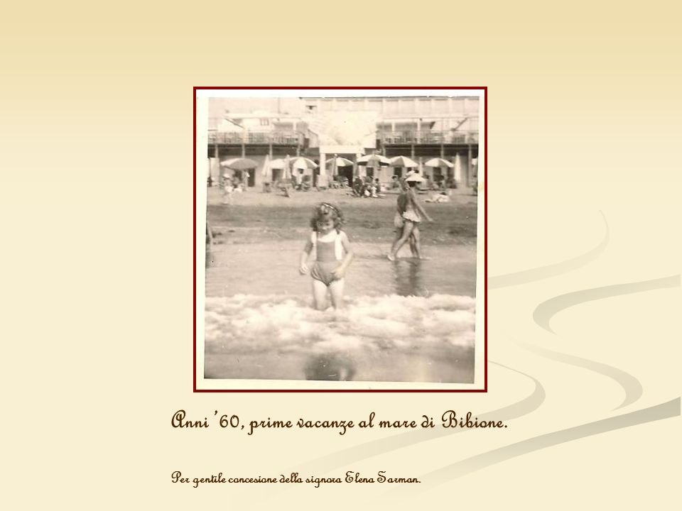Anni '60, prime vacanze al mare di Bibione.