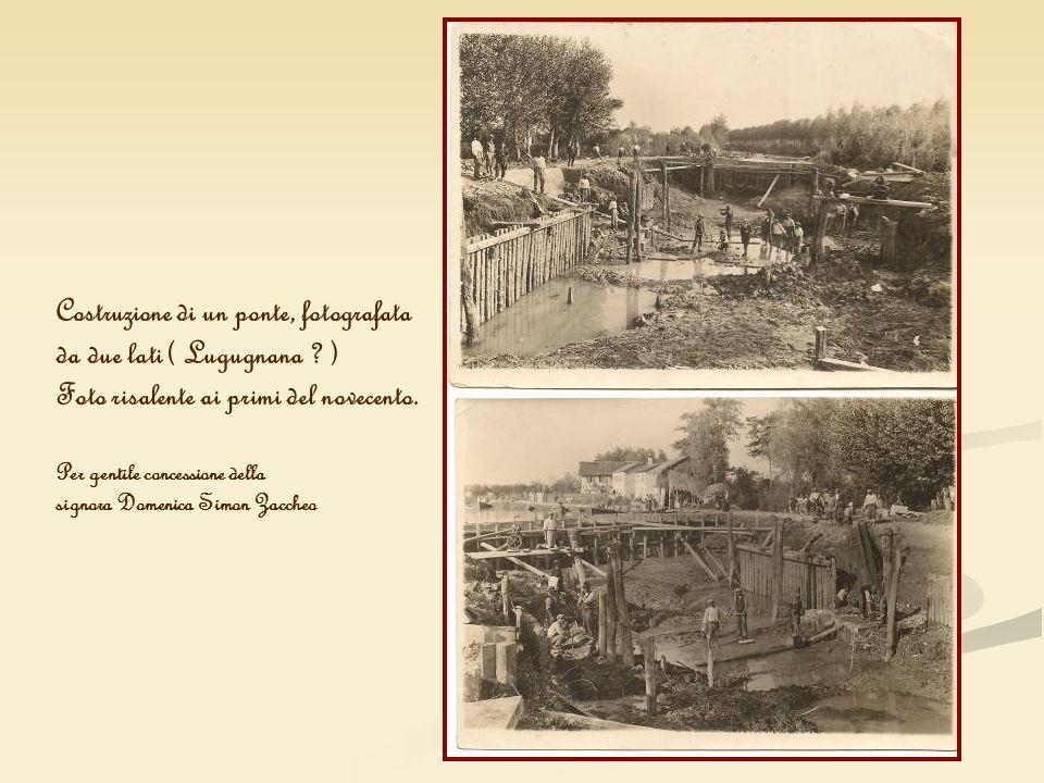 Costruzione di un ponte, fotografata da due lati ( Lugugnana )