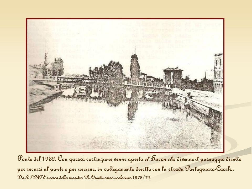 Ponte del 1932. Con questa costruzione venne aperto el Sacon che divenne il passaggio diretto