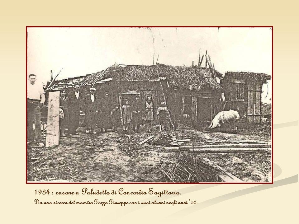 1934 : casone a Paludetto di Concordia Sagittaria.