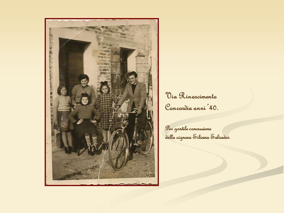 Via Rinascimento Concordia anni '40. Per gentile concessione