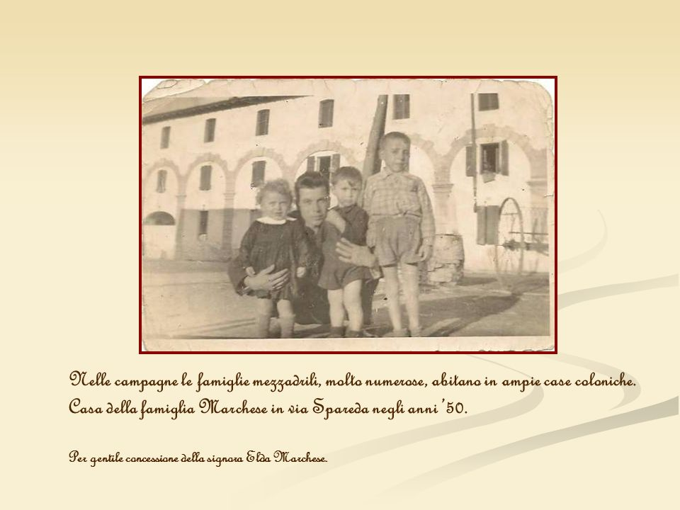 Casa della famiglia Marchese in via Spareda negli anni '50.