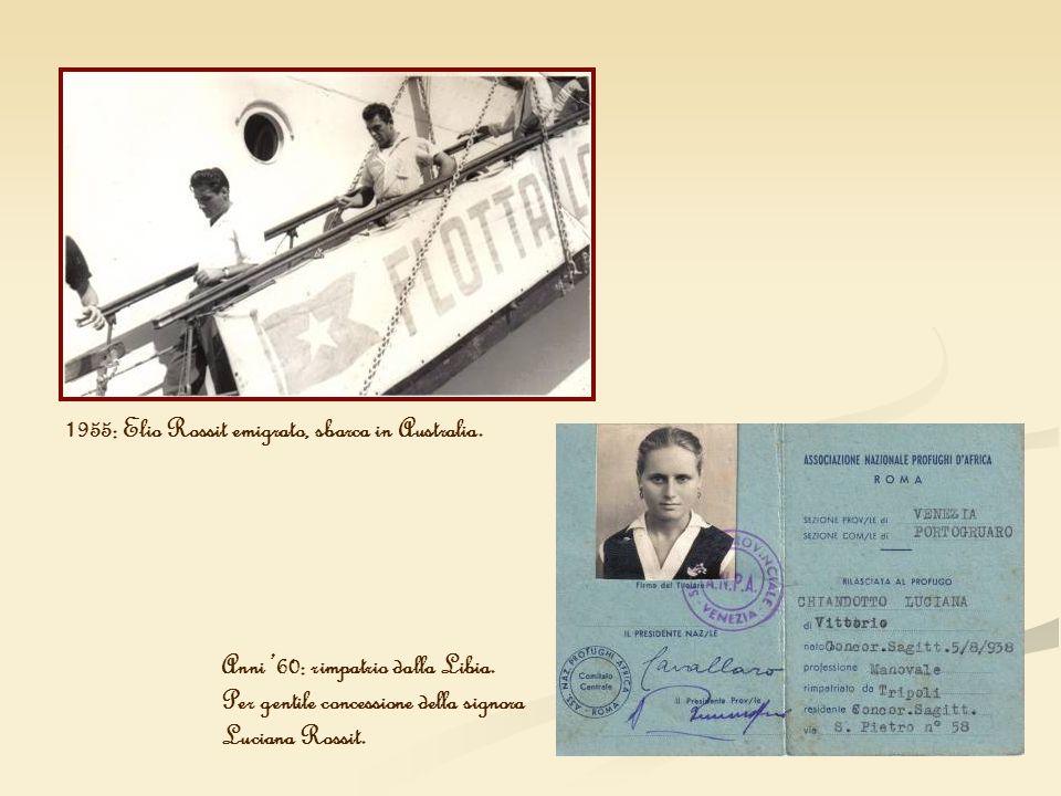 1955: Elio Rossit emigrato, sbarca in Australia.