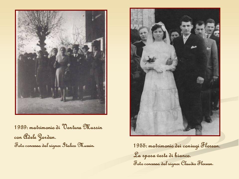 1939: matrimonio di Ventura Mussin con Adele Zordan.