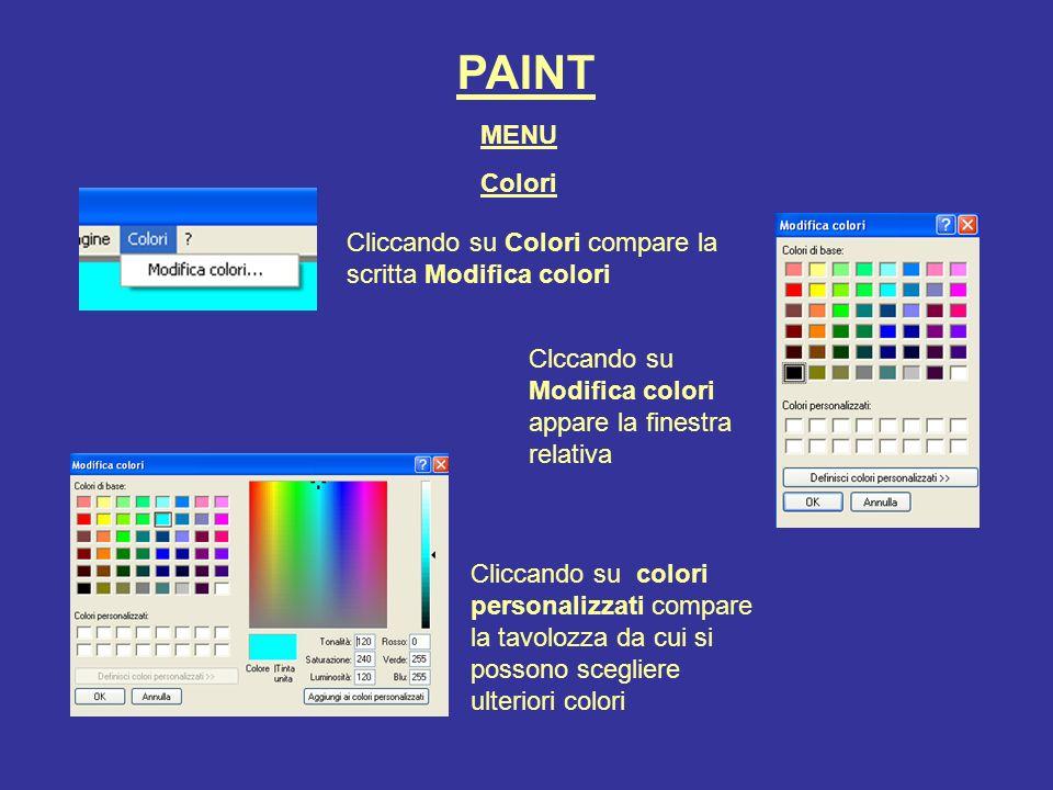 PAINT MENU. Colori. Cliccando su Colori compare la scritta Modifica colori. Clccando su Modifica colori appare la finestra relativa.
