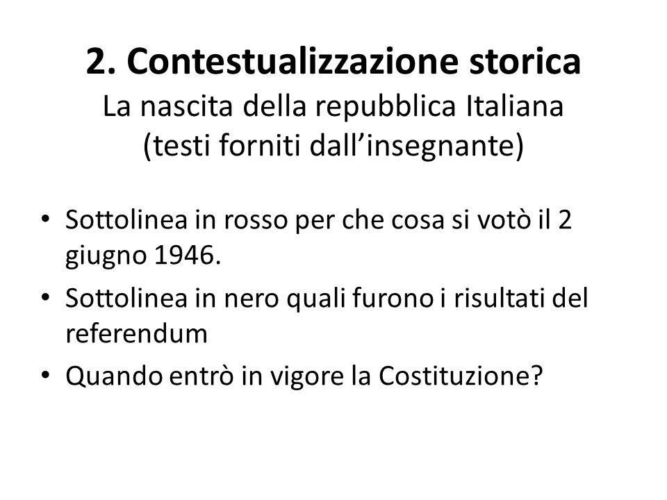 2. Contestualizzazione storica La nascita della repubblica Italiana (testi forniti dall'insegnante)
