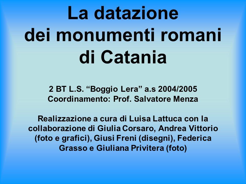 La datazione dei monumenti romani di Catania 2 BT L.S.