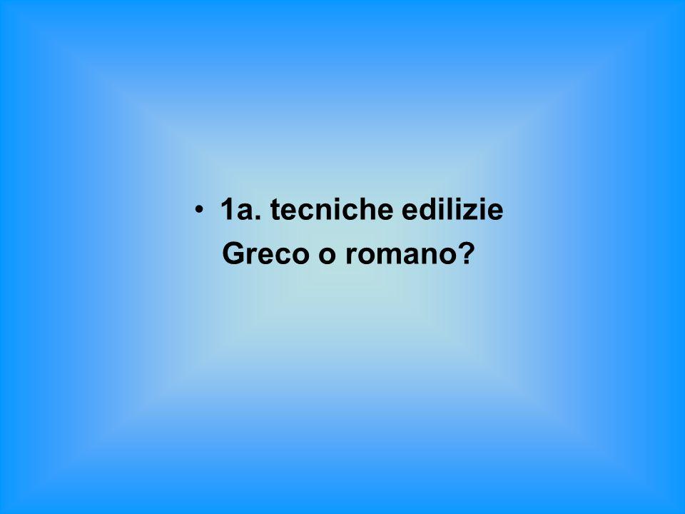 1a. tecniche edilizie Greco o romano