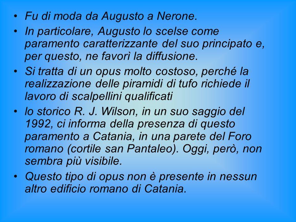 Fu di moda da Augusto a Nerone.