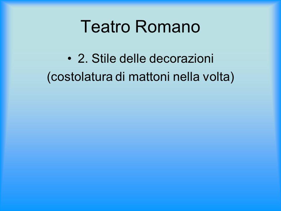 Teatro Romano 2. Stile delle decorazioni