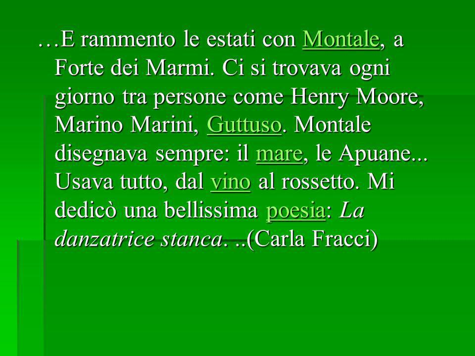 …E rammento le estati con Montale, a Forte dei Marmi