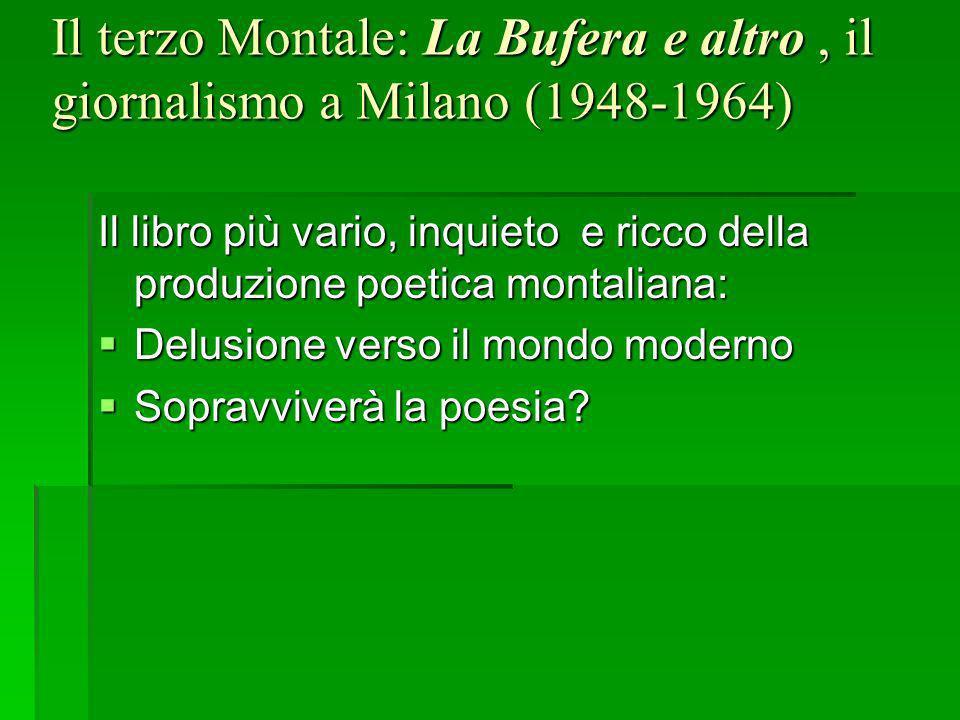 Il terzo Montale: La Bufera e altro , il giornalismo a Milano (1948-1964)