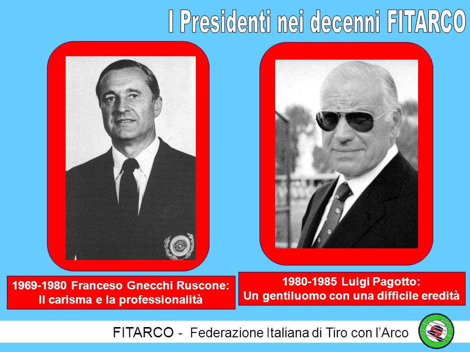 I Presidenti nei decenni FITARCO