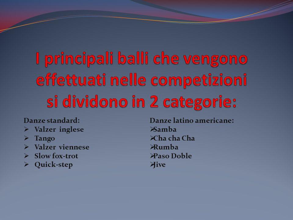 I principali balli che vengono effettuati nelle competizioni si dividono in 2 categorie: