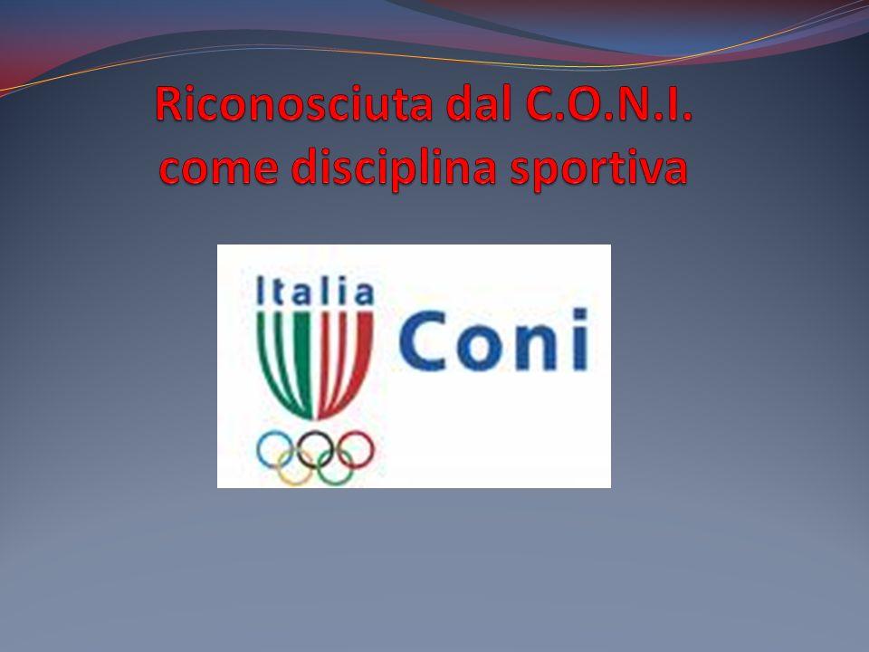 Riconosciuta dal C.O.N.I. come disciplina sportiva