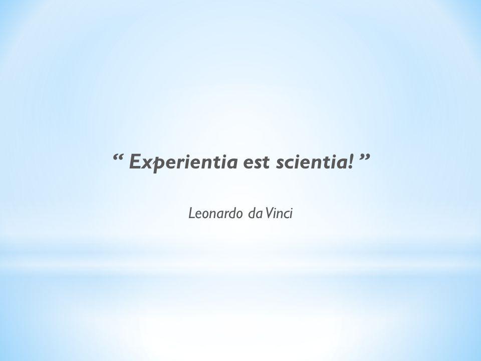 Experientia est scientia!