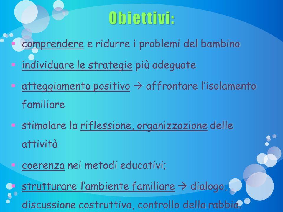 Obiettivi: comprendere e ridurre i problemi del bambino