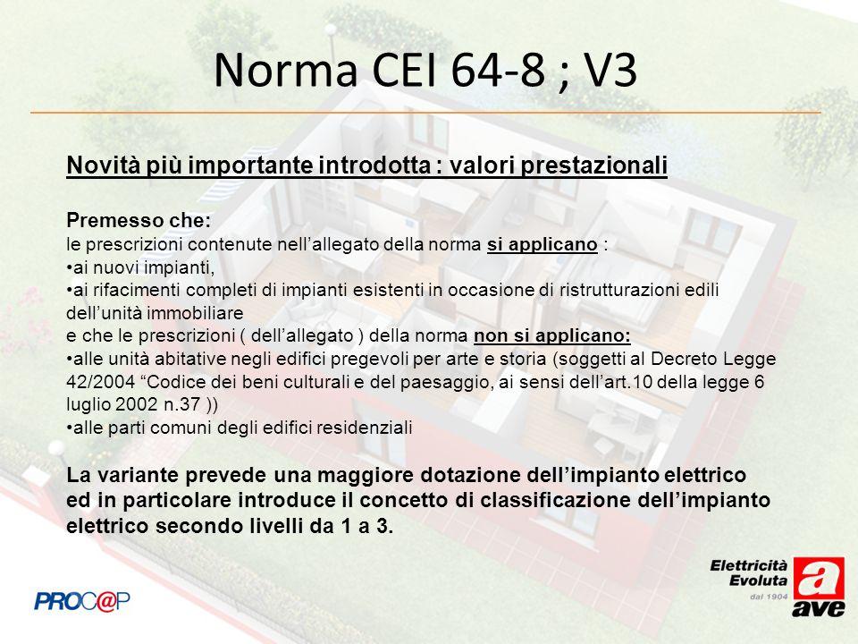 Norma CEI 64-8 ; V3 Novità più importante introdotta : valori prestazionali. Premesso che: