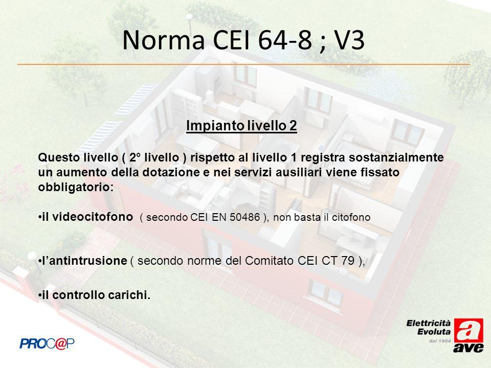 Norma CEI 64-8 ; V3 Impianto livello 2
