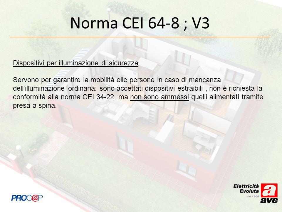 Norma CEI 64-8 ; V3 Dispositivi per illuminazione di sicurezza