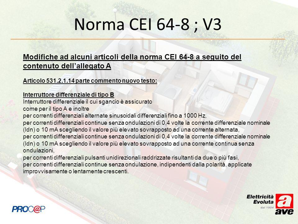 Norma CEI 64-8 ; V3 Modifiche ad alcuni articoli della norma CEI 64-8 a seguito del contenuto dell'allegato A.