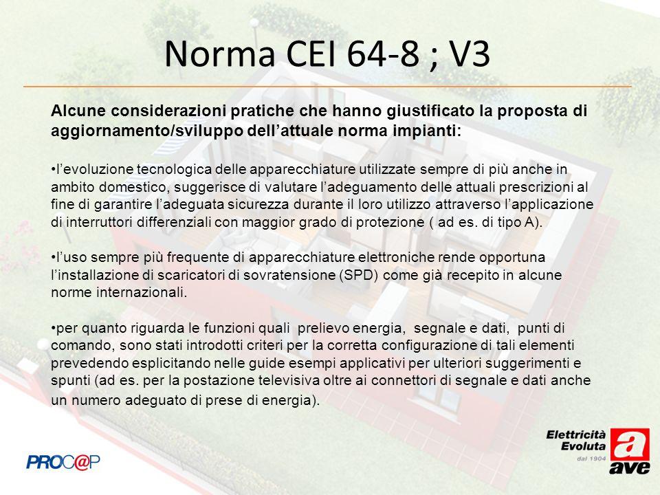Norma CEI 64-8 ; V3 Alcune considerazioni pratiche che hanno giustificato la proposta di aggiornamento/sviluppo dell'attuale norma impianti: