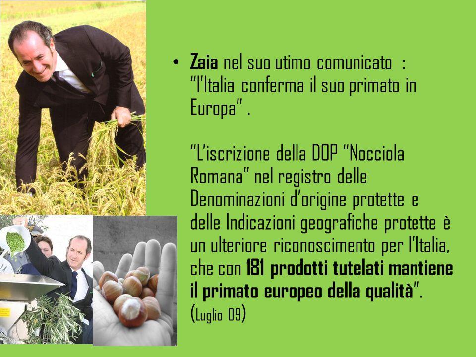 Zaia nel suo utimo comunicato : l'Italia conferma il suo primato in Europa .