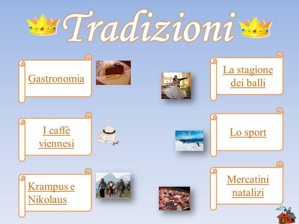 Tradizioni La stagione dei balli Gastronomia Lo sport I caffè viennesi