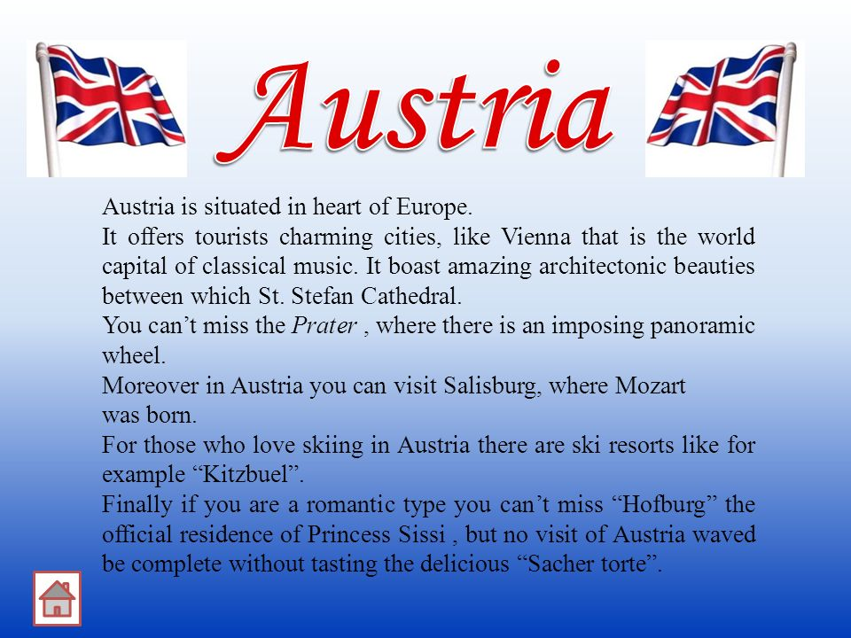 Austria Austria is situated in heart of Europe.