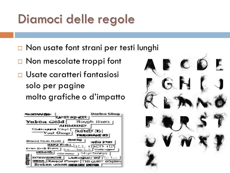 Diamoci delle regole Non usate font strani per testi lunghi