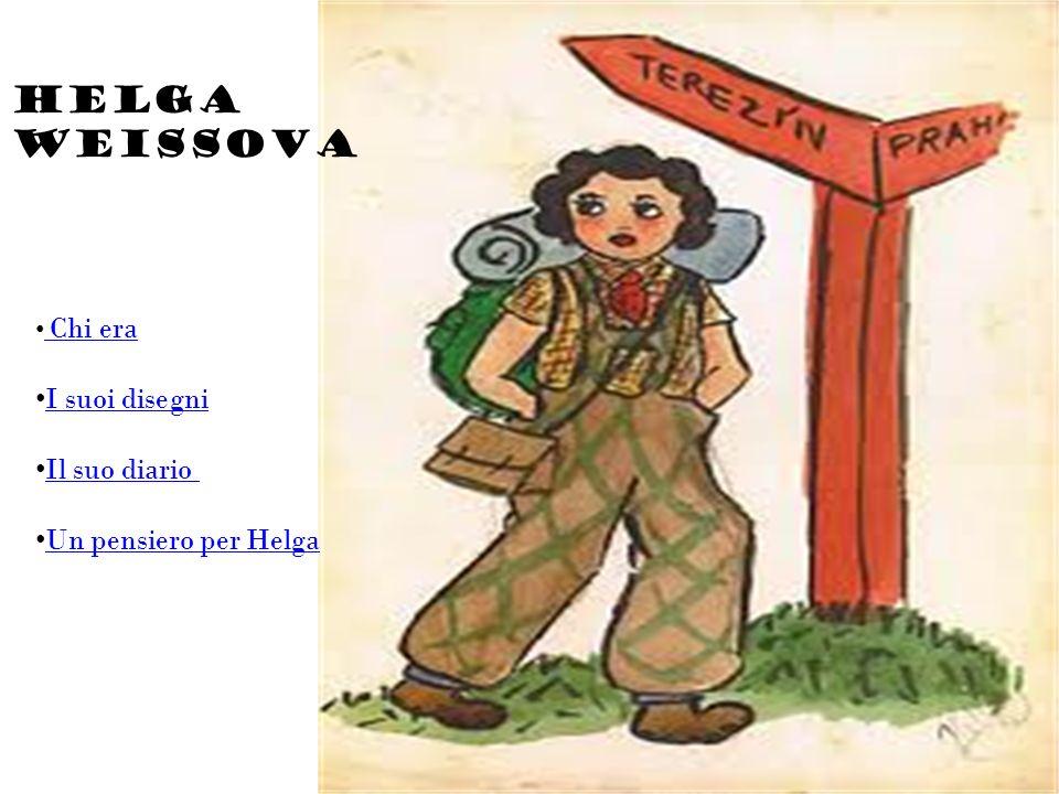 Helga Weissova I suoi disegni Il suo diario Un pensiero per Helga