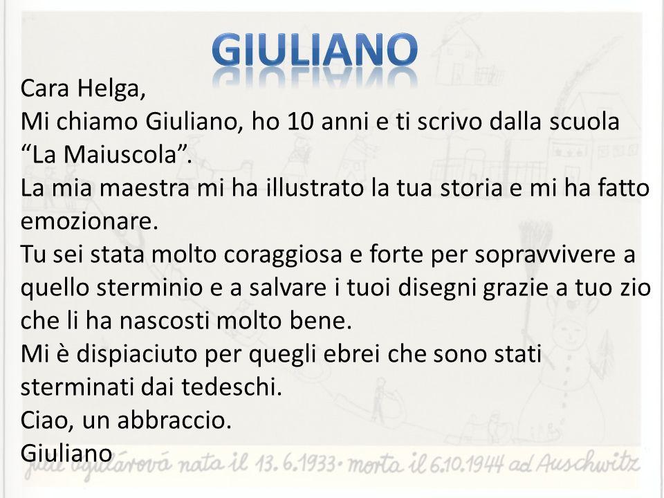giuliano Cara Helga, Mi chiamo Giuliano, ho 10 anni e ti scrivo dalla scuola. La Maiuscola .