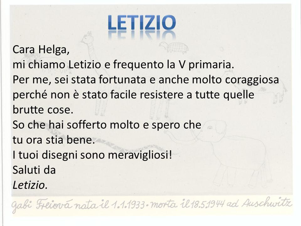 letizio Cara Helga, mi chiamo Letizio e frequento la V primaria.