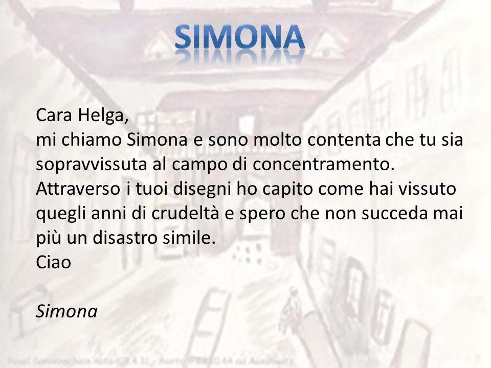 simona Cara Helga, mi chiamo Simona e sono molto contenta che tu sia