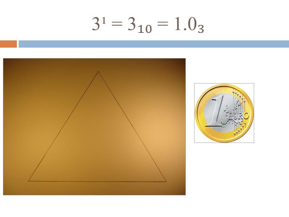 3¹ = 3₁₀ = 1.0₃