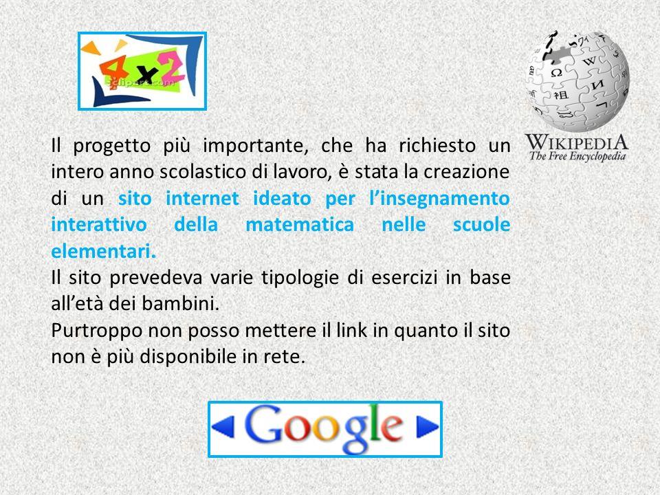 Il progetto più importante, che ha richiesto un intero anno scolastico di lavoro, è stata la creazione di un sito internet ideato per l'insegnamento interattivo della matematica nelle scuole elementari.