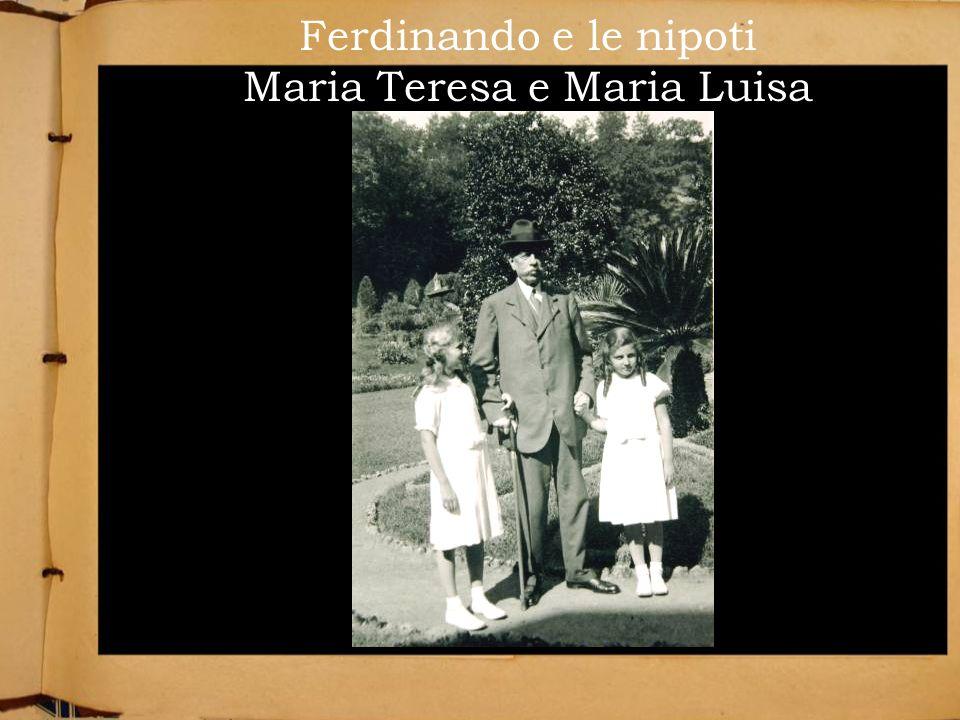 Ferdinando e le nipoti Maria Teresa e Maria Luisa