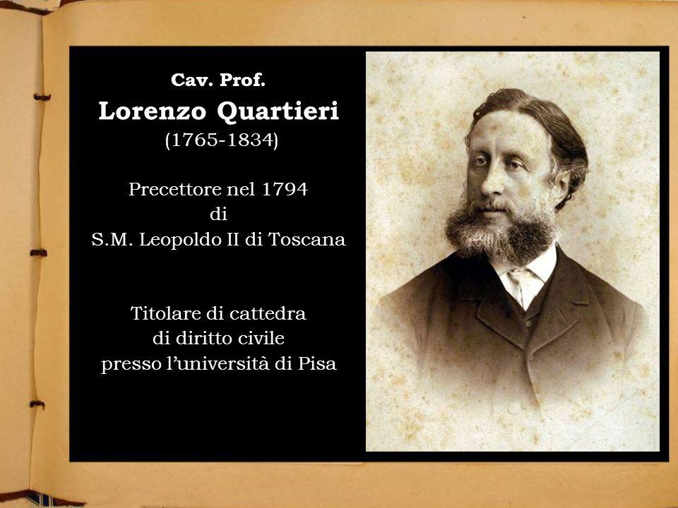 LE ORIGINI DEL CASATO Lorenzo Quartieri Cav. Prof. (1765-1834)