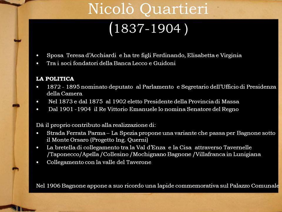 Nicolò Quartieri (1837-1904 ) Sposa Teresa d'Acchiardi e ha tre figli Ferdinando, Elisabetta e Virginia.