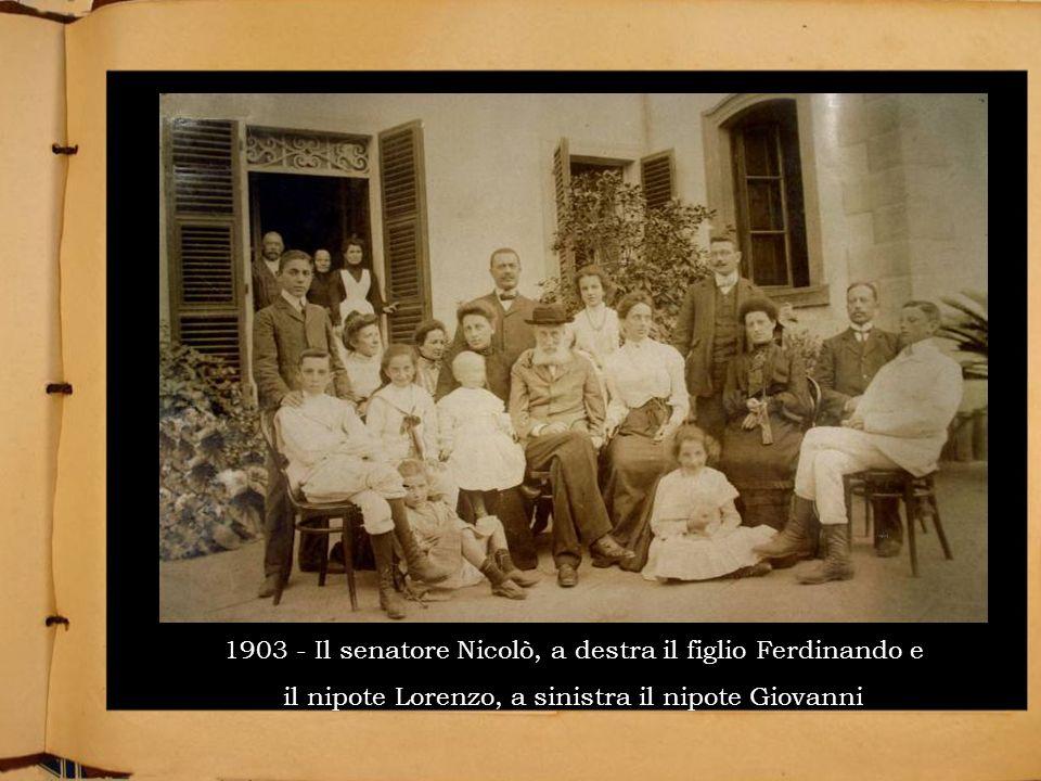 1903 - Il senatore Nicolò, a destra il figlio Ferdinando e