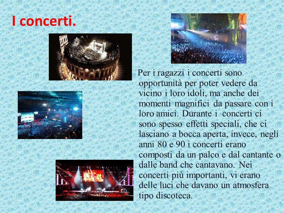 I concerti.
