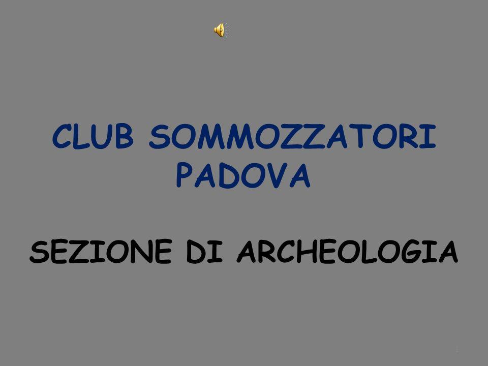 CLUB SOMMOZZATORI PADOVA SEZIONE DI ARCHEOLOGIA
